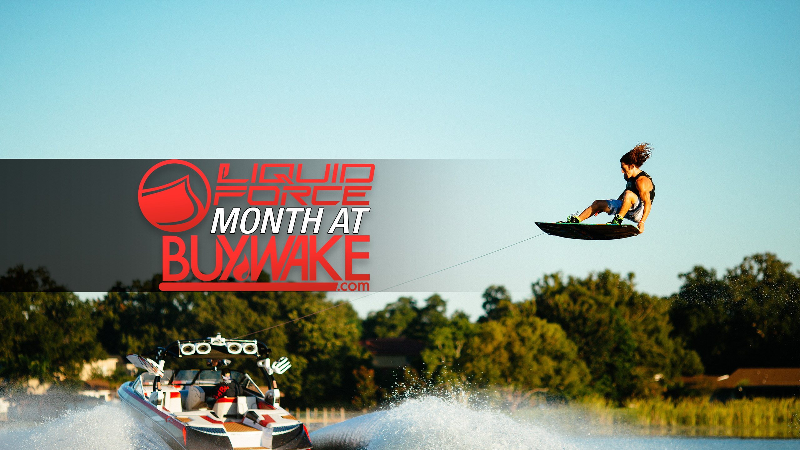 Liquid Force Month at BuyWake.com