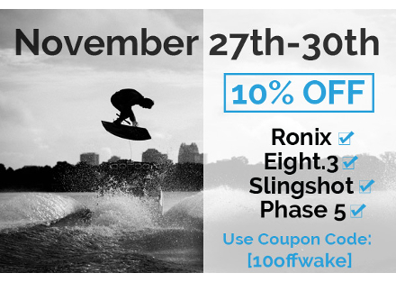 10% off Select Wakeboarding Gear
